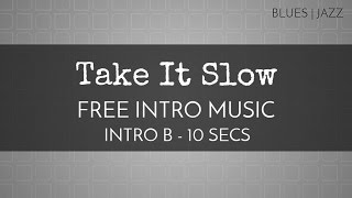 Free Montage Music - 'Take It Slow' (Intro B - 10 seconds) - OurMusicBox