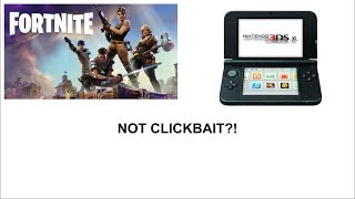 HOW TO GET FORTNITE ON A 3DS?! (NOT CLICKBAIT)100%REAL