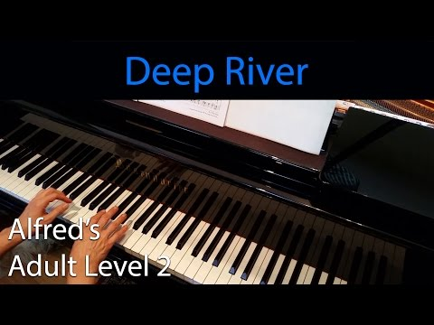 Deep River (Early-Intermediate Piano Solo) Alfred's Adult Level 2