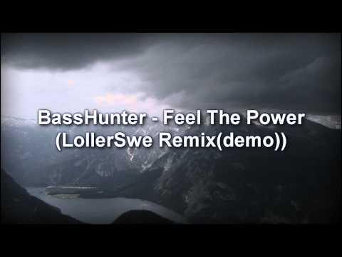 BassHunter - Feel The Power (LollerSwe Remix)