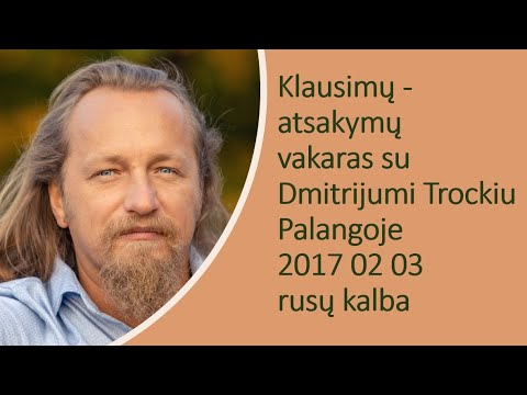 Klausimų - atsakymų vakaras su D. Trockiu 2017 02 03