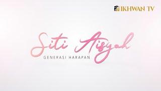 Official Music Video : Siti Aisyah ( Generasi Harapan )