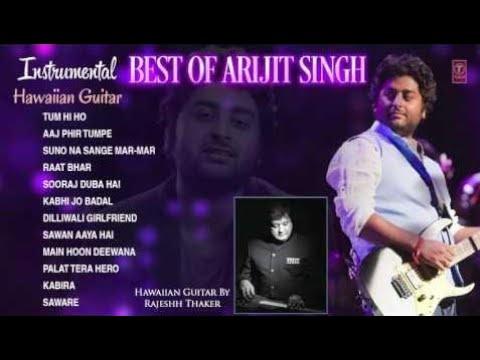 Best Of Arijit Singh -Instrumental Songs (Hawaiian Guitar) || Audio Jukebox || T-Series