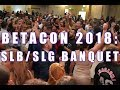 BetaCon 2018:  SLB SLB Banquet