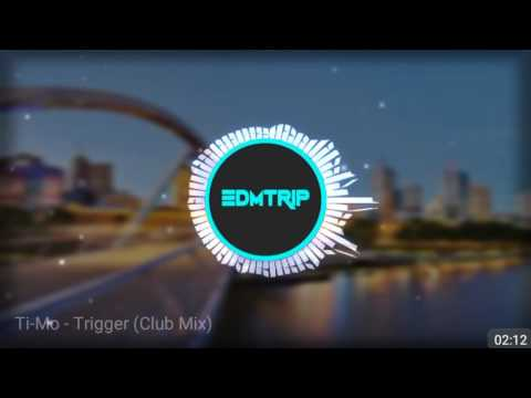 [Hands Up] Ti-Mo - Trigger (Club Mix)