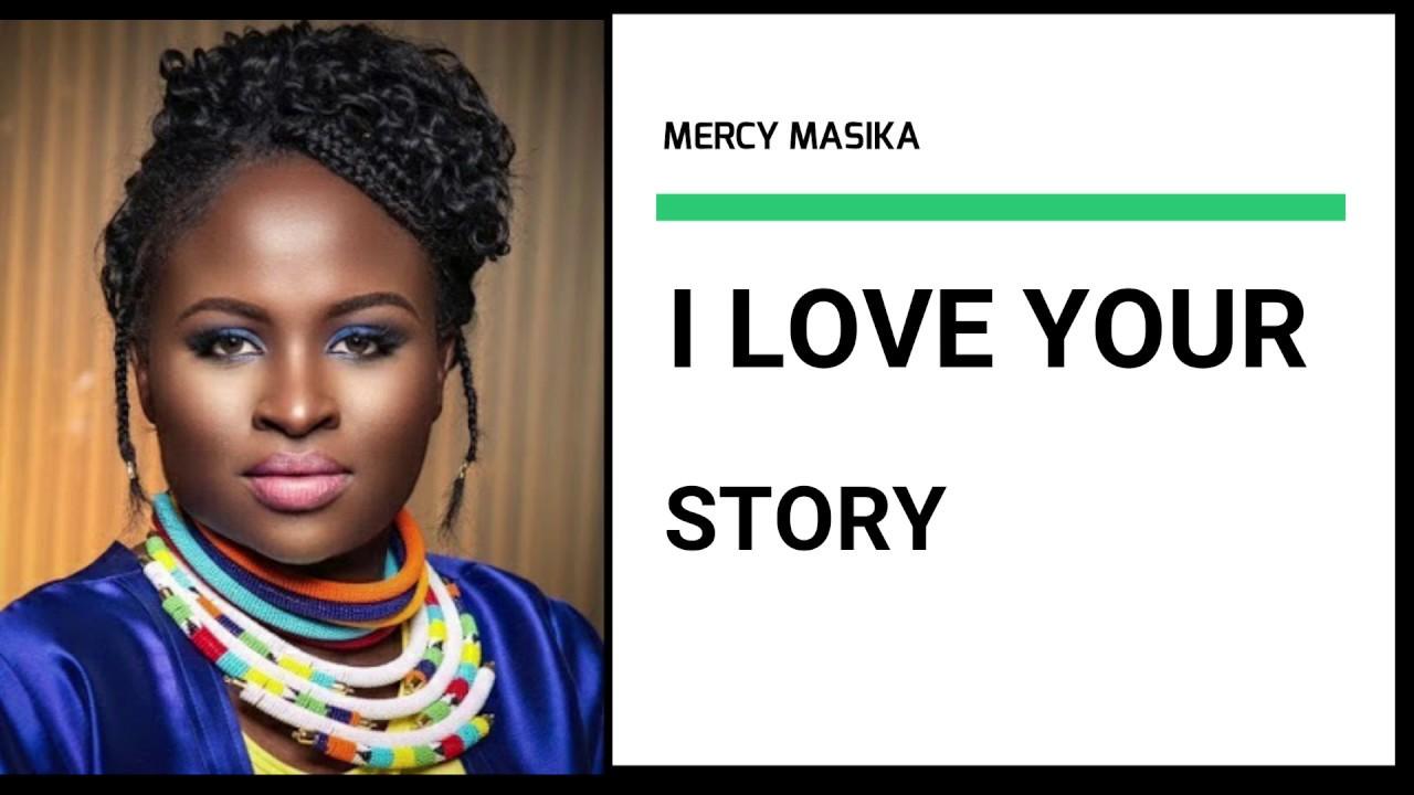 Download Mercy Masika I love Your Story (Lyrics)