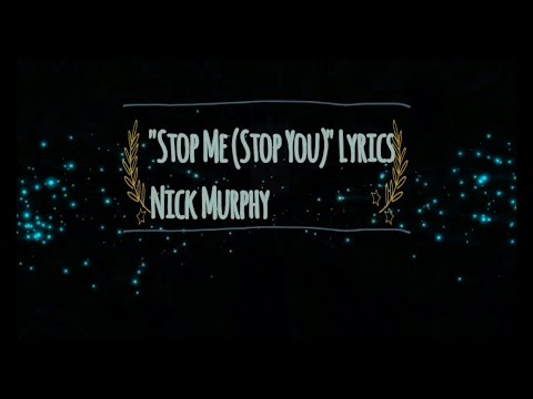 LYRICS Nick Murphy - Stop Me (Stop You) LYRICS