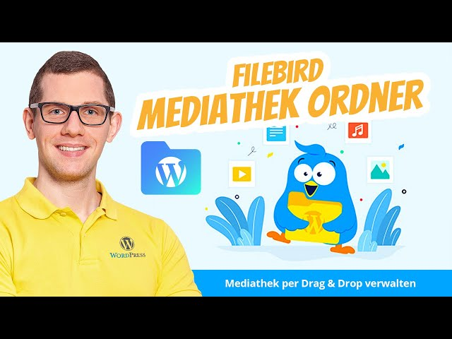 WordPress Dateimanager für die Mediathek per Drag & Drop 🥇  FileBird Medienbibliotheksordner