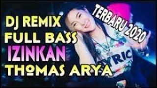 DJ Izinkan - Thomas Arya ft. Iqa Nizam | Remix Selow • Full Bass Terbaru 2020