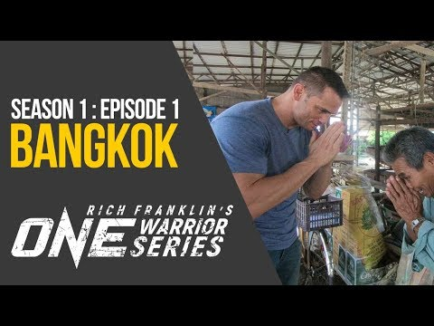 Rich Franklin's ONE Warrior Series | Season 1 | Episode 1 | Bangkok