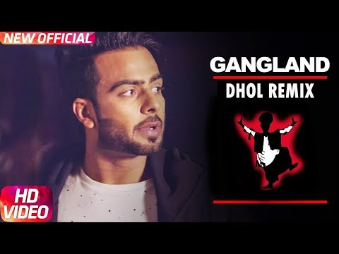 Gangland (DHOL REMIX) Mankirt Aulakh | Deep Kahlon | DJ Lishkara | Latest Punjabi Remix Song 2017