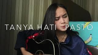Tanya Hati - Pasto cover by Chintya Gabriella