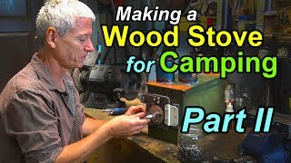 A Wood Stove for Camping Part 2 - Starting the Build