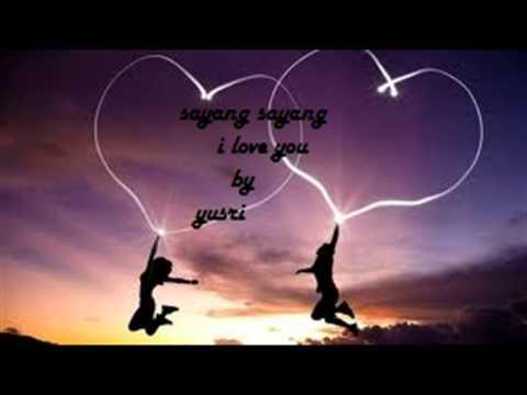 sayang sayang i love you