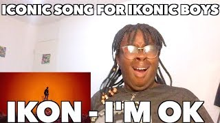 iKON - 'I'M OK' MV REACTION || IKONIC SONG !!