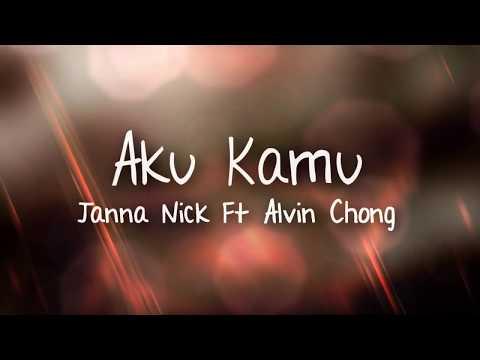 Janna Nick ft Alvin Chong - Aku Kamu