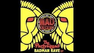 The Partysquad - Badman (feat. Alvaro) [Official Full Stream]