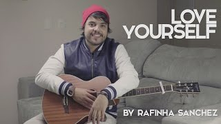 Baixar Rafinha Sanchez - Love Yourself (Cover Justin Bieber)