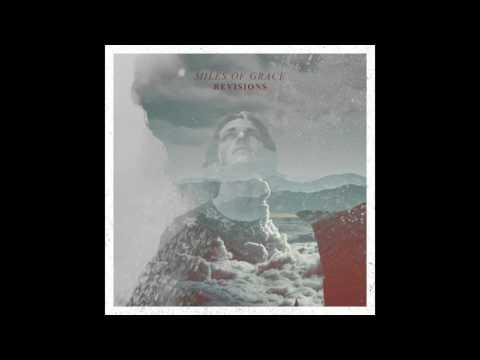 Miles Of Grace - Revisions (2016) (Full Album)
