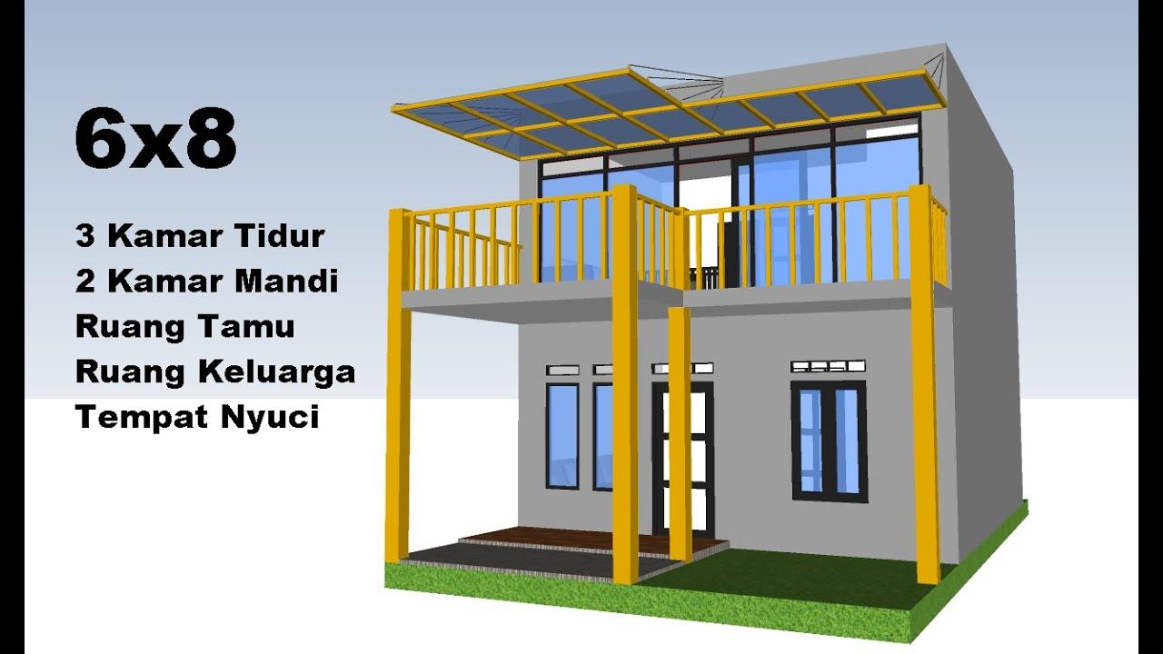 Desain Rumah Minimalis 6x8 3 Kamar Tidur Youtube