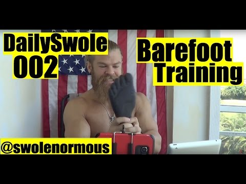 Barefoot Training | Daily Swole 002