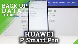 How to Allow Google Backup in Huawei P Smart Pro – Back Up Data