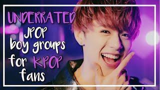 UNDERRATED JPOP BOYGROUPS FOR KPOP FANS