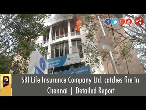SBI Life Insurance Company Ltd. catches fire in Chennai | Detailed Report