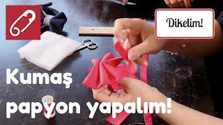 Kumaş papyon nasıl yapılır? - 10marifet