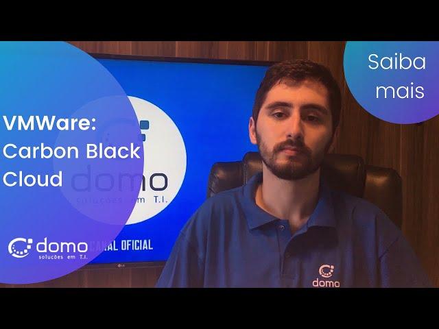 VMWare: Carbon Black Cloud