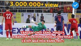 Highlights | Việt Nam - Thái Lan | 2 bàn thắng bị từ chối, Văn Lâm cản 11m như thần | NEXT SPORTS