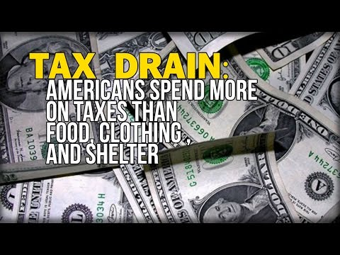 TAX DRAIN: AMERICANS SPEND MORE ON TAXES THAN FOOD, CLOTHING , AND SHELTER