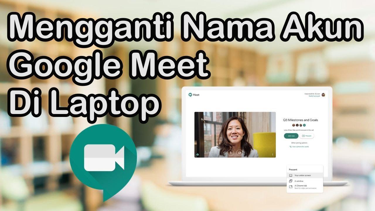 Tutorial Cara Menggunakan Google Meet Di Laptop Pc Youtube