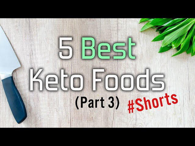 5 Best Keto Foods | Part 3 | #Shorts