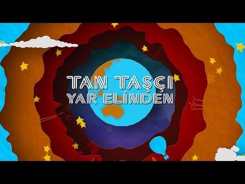 Tan Taşçı - Yar Elinden (Resmi Şarkı Sözleri Videosu)