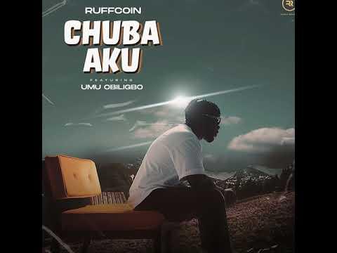 Music: Ruffcoin ft. Umu Obiligbo – Chuba Aku