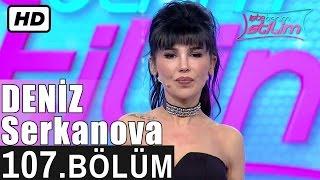 İşte Benim Stilim - Deniz Serkanova - 107. Bölüm 7. Sezon