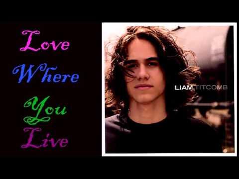 Love Where You Live by Liam Titcomb