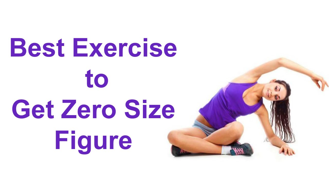 Best Exercise To Get Zero Size Figure Youtube