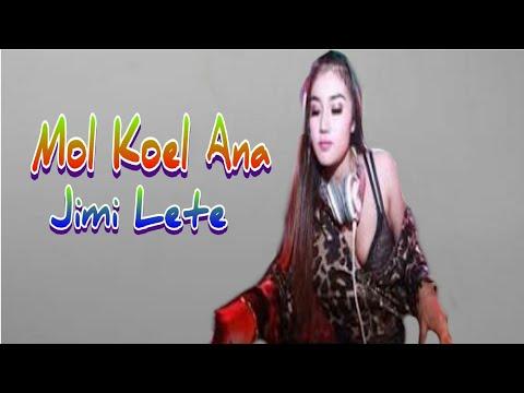 Lagu Timor|Jimi Lete|Mol Koel Ana