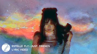 Estelle Fly - 'Just Friends' (Official Lyric Video)