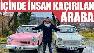 İçinde İnsan Kaçırılan Araba | Trabant Trabi