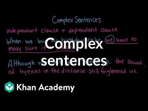 Complex sentences | Syntax | Khan Academy