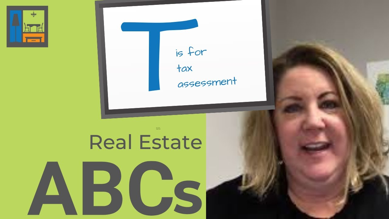 T is for Tax Assessment | Real Estate ABCs