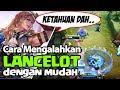 CARA MUDAH MENGALAHKAN LANCELOT - Gak Pake Repot | Mobile legends