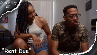 "Living with my ex| Episode 5 | ""Rent Due"" 