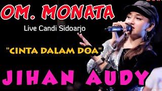 Jihan Audy - Cinta Dalam Doa - Monata Terbaru Live Candi Sidoarjo