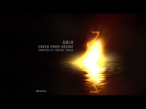 Gala - Freed from Desire (Emaytee ft. Emilas cover)