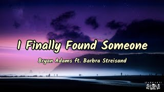 Bryan Adams - I Finally Found Someone (Lyric Video) ft. Barbra Streisand