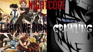 Nightcore Lights We Burn & Crawling